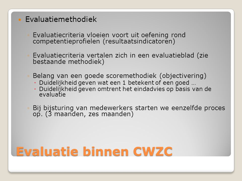 Evaluatie binnen CWZC Evaluatiemethodiek