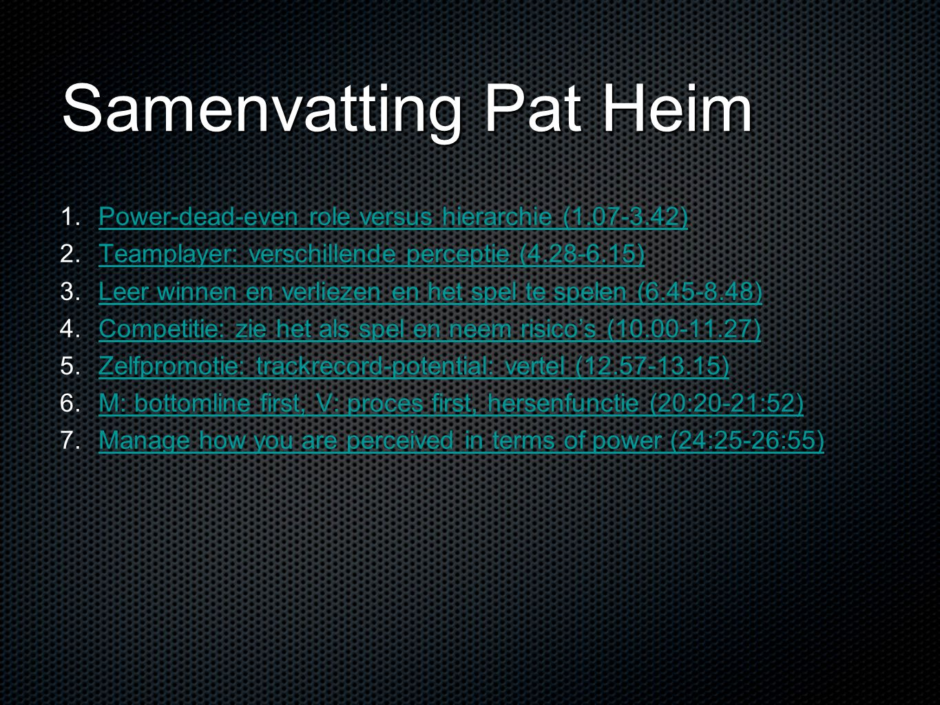 Samenvatting Pat Heim Power-dead-even role versus hierarchie (1.07-3.42) Teamplayer: verschillende perceptie (4.28-6.15)