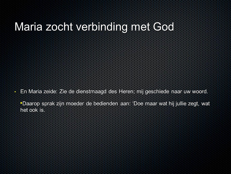 Maria zocht verbinding met God