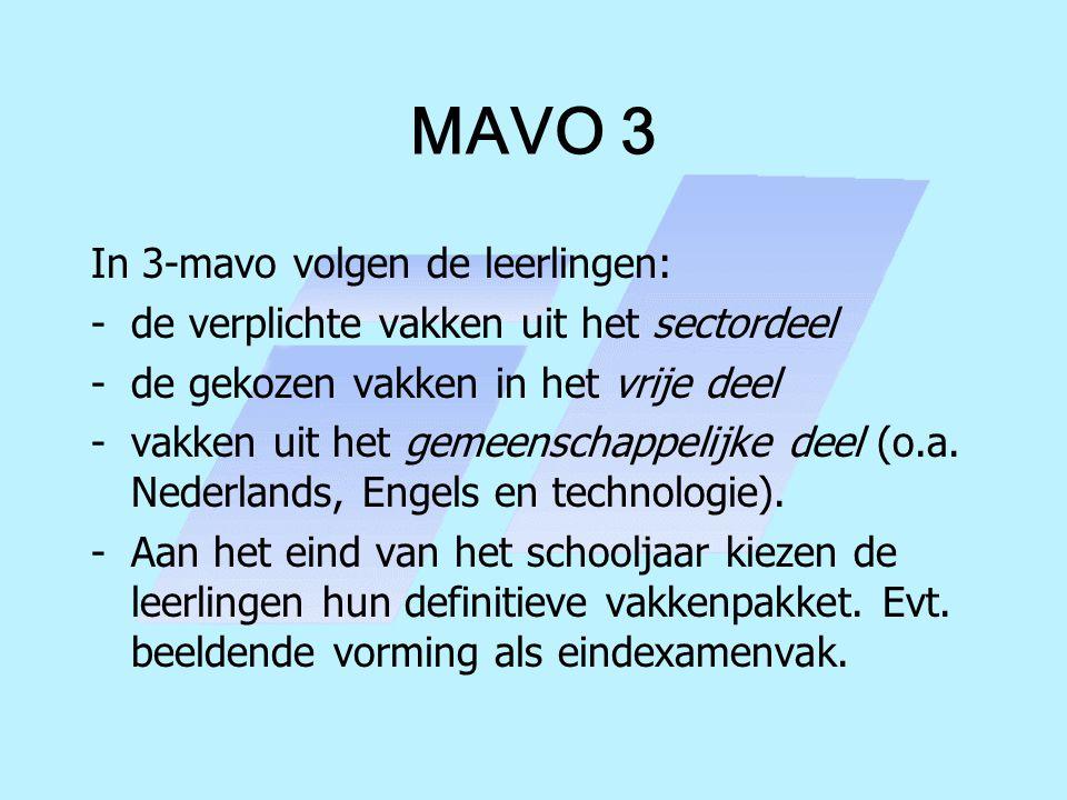 MAVO 3 In 3-mavo volgen de leerlingen: