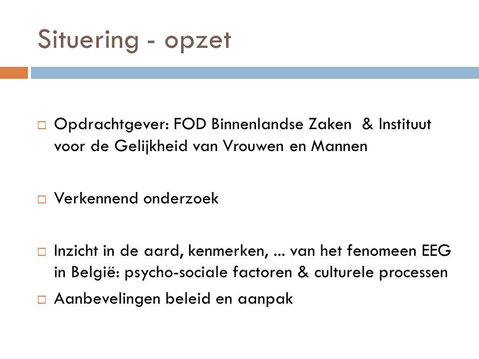 Situering - opzet Opdrachtgever: FOD Binnenlandse Zaken & Instituut voor de Gelijkheid van Vrouwen en Mannen.