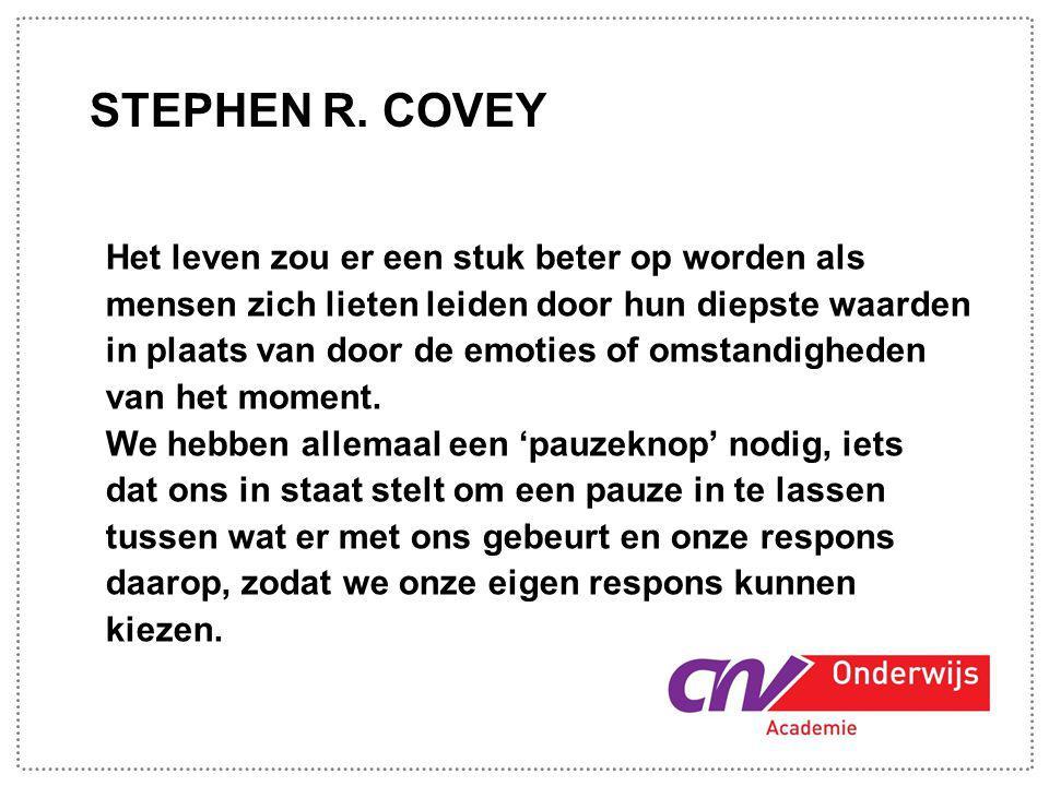 STEPHEN R. COVEY 1010 Het leven zou er een stuk beter op worden als