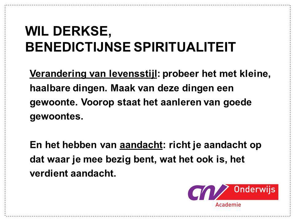 WIL DERKSE, BENEDICTIJNSE SPIRITUALITEIT