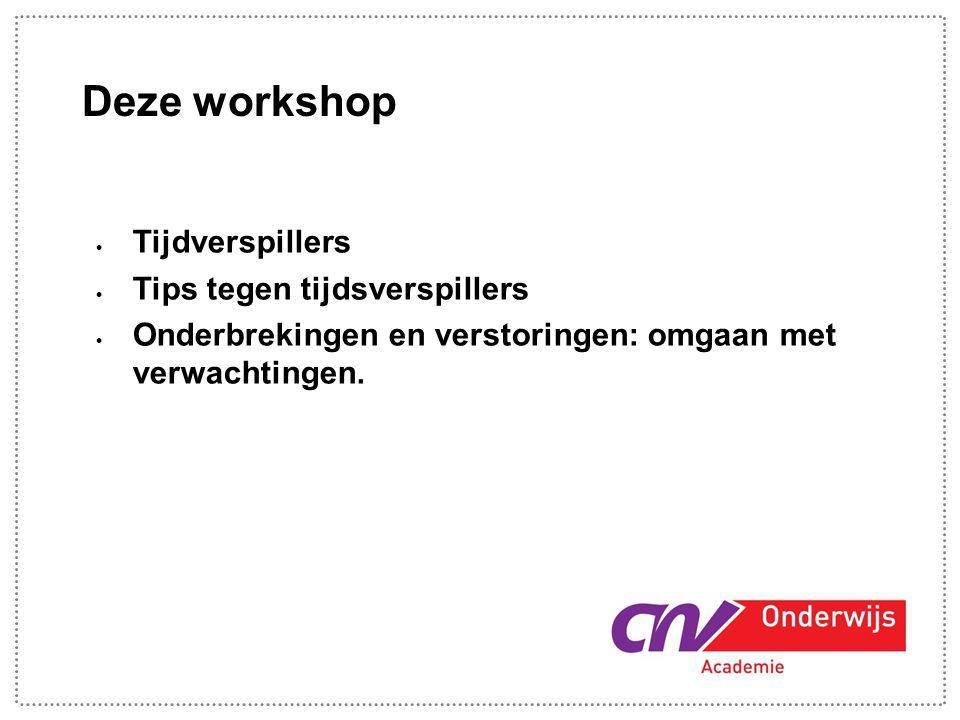 Deze workshop Tijdverspillers Tips tegen tijdsverspillers