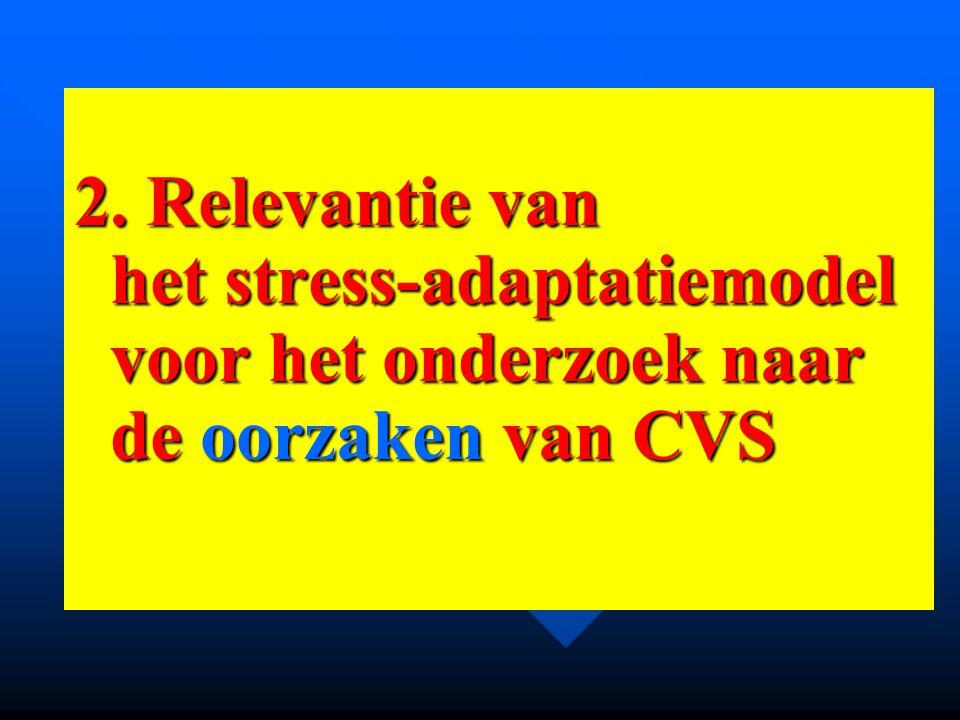 2. Relevantie van het stress-adaptatiemodel voor het onderzoek naar de oorzaken van CVS