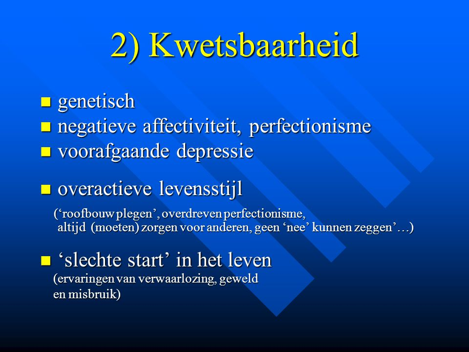 2) Kwetsbaarheid genetisch negatieve affectiviteit, perfectionisme