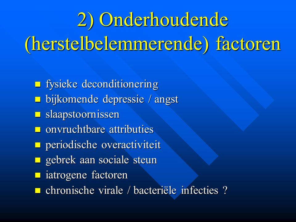 2) Onderhoudende (herstelbelemmerende) factoren