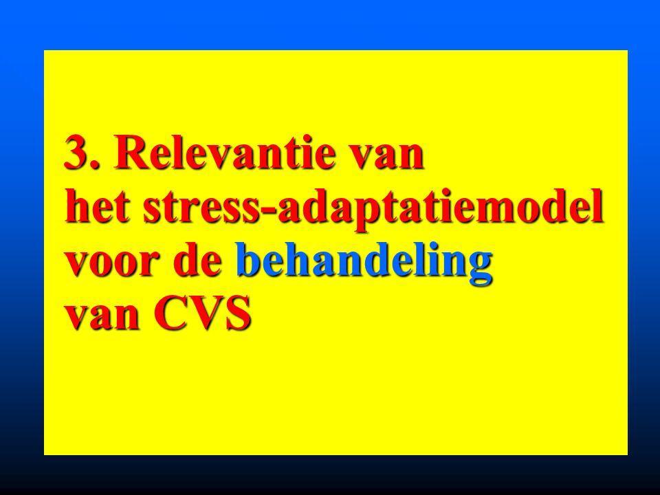 3. Relevantie van het stress-adaptatiemodel voor de behandeling van CVS