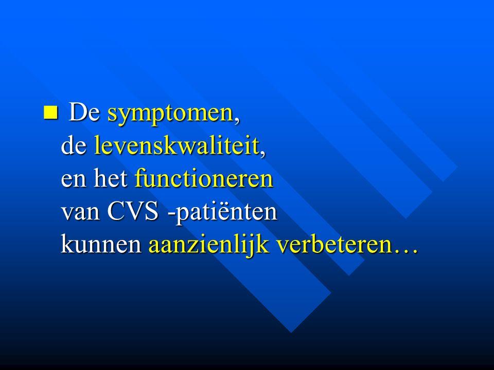 De symptomen, de levenskwaliteit, en het functioneren van CVS -patiënten kunnen aanzienlijk verbeteren…