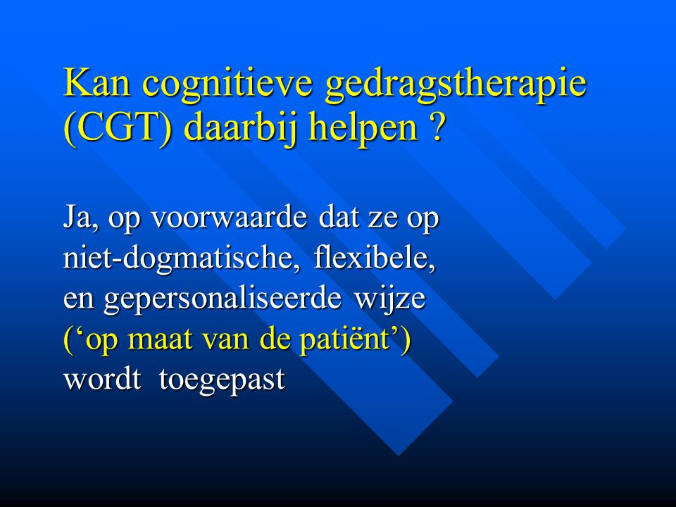 Kan cognitieve gedragstherapie (CGT) daarbij helpen