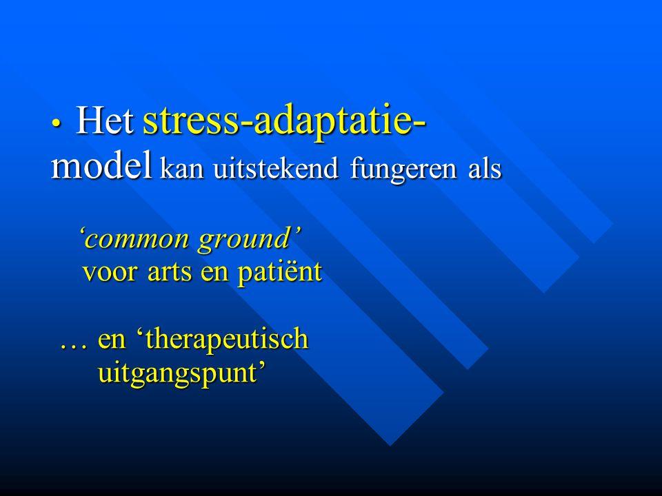 Het stress-adaptatie- model kan uitstekend fungeren als