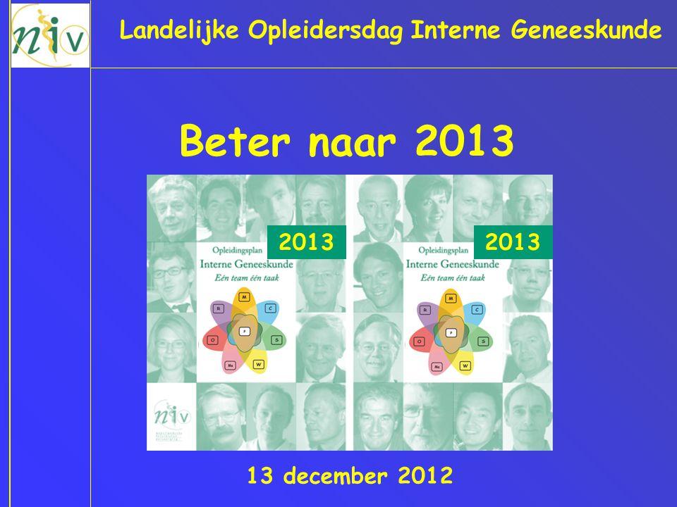 Beter naar 2013 Landelijke Opleidersdag Interne Geneeskunde 2013 2013