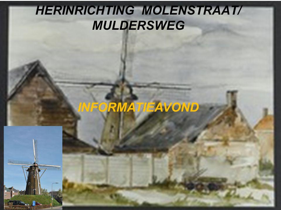 HERINRICHTING MOLENSTRAAT/ MULDERSWEG