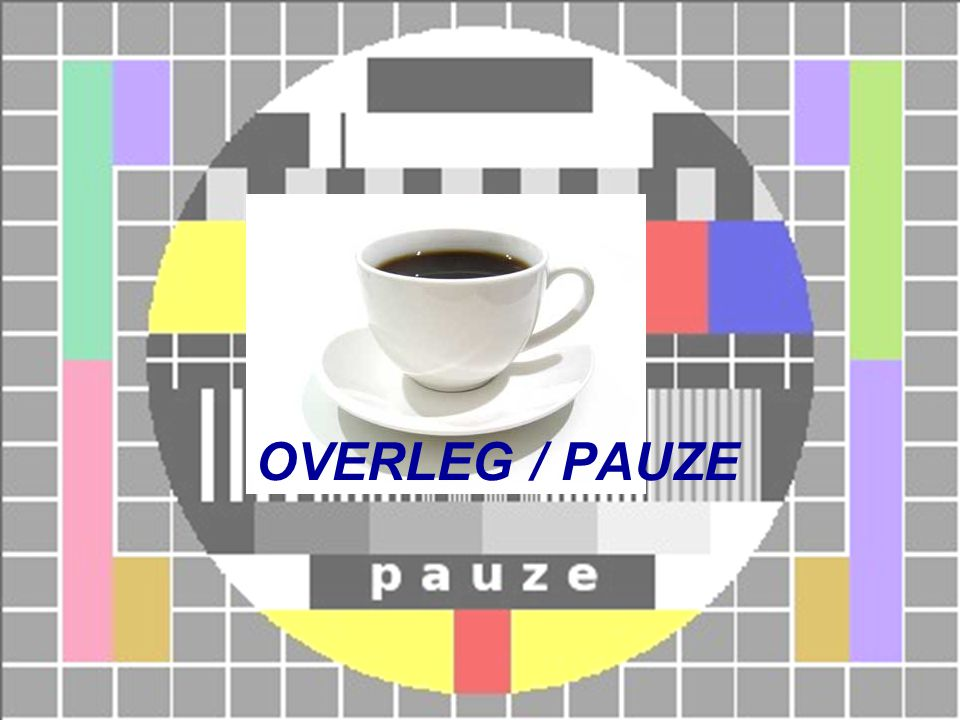 OVERLEG / PAUZE