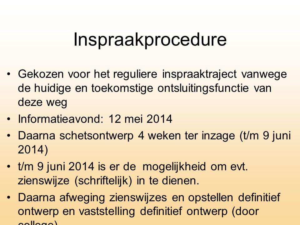 Inspraakprocedure Gekozen voor het reguliere inspraaktraject vanwege de huidige en toekomstige ontsluitingsfunctie van deze weg.