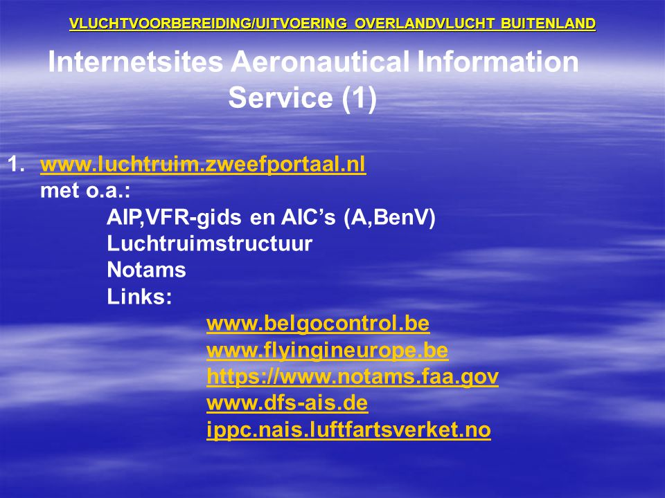 VLUCHTVOORBEREIDING/UITVOERING OVERLANDVLUCHT BUITENLAND