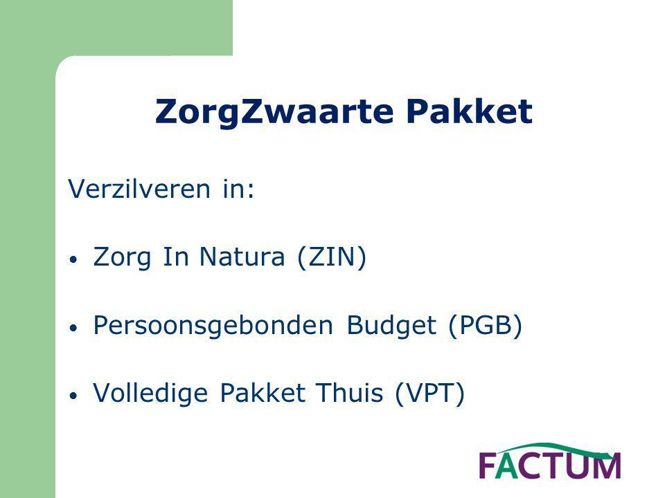 ZorgZwaarte Pakket Verzilveren in: Zorg In Natura (ZIN)