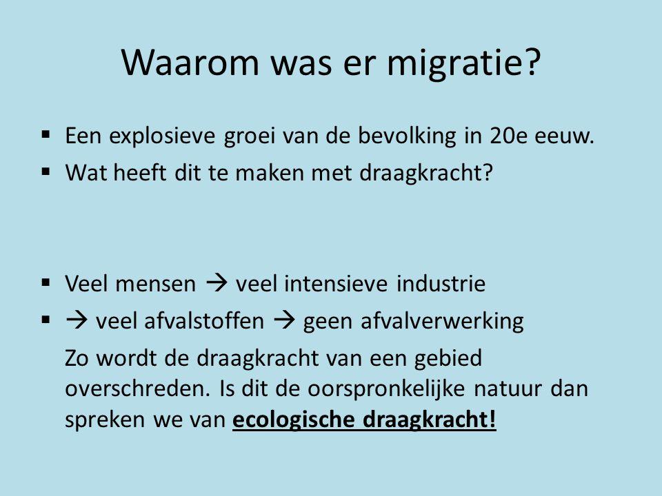 Waarom was er migratie Een explosieve groei van de bevolking in 20e eeuw. Wat heeft dit te maken met draagkracht