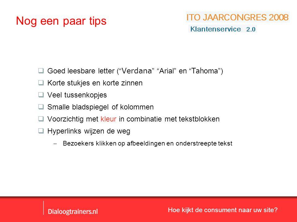 Nog een paar tips Goed leesbare letter ( Verdana Arial en Tahoma )
