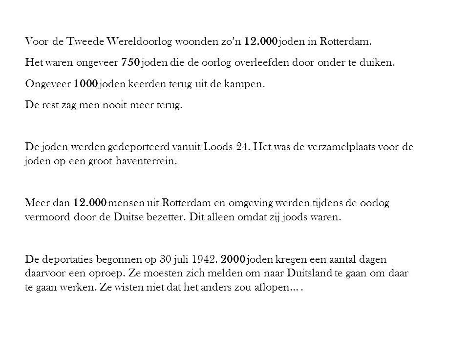 Voor de Tweede Wereldoorlog woonden zo'n 12.000 joden in Rotterdam.