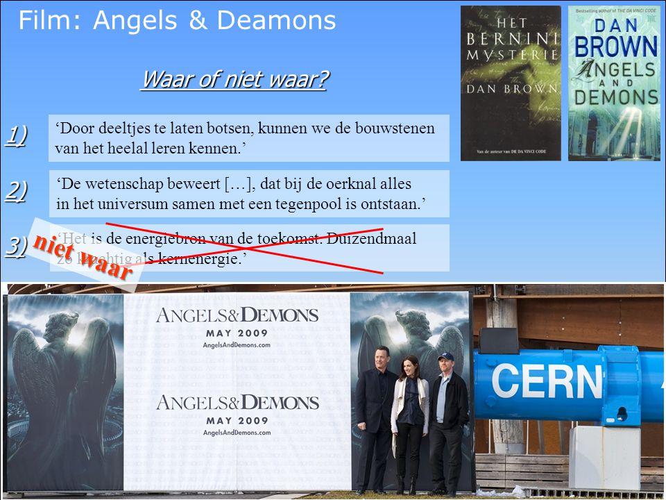 Film: Angels & Deamons niet waar Waar of niet waar 1) 2) 3)