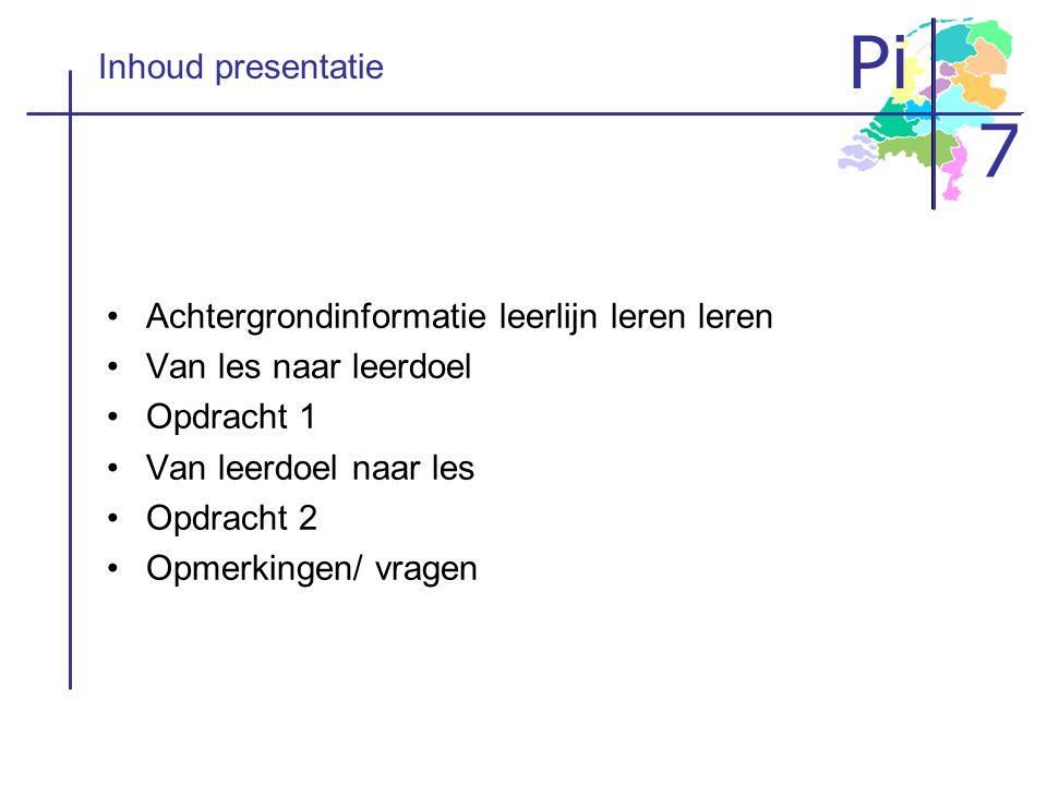 Inhoud presentatie Achtergrondinformatie leerlijn leren leren. Van les naar leerdoel. Opdracht 1.