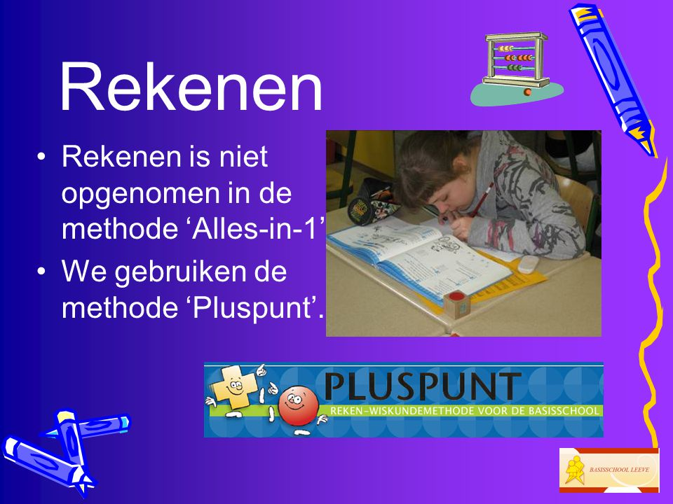 Rekenen Rekenen is niet opgenomen in de methode 'Alles-in-1'.