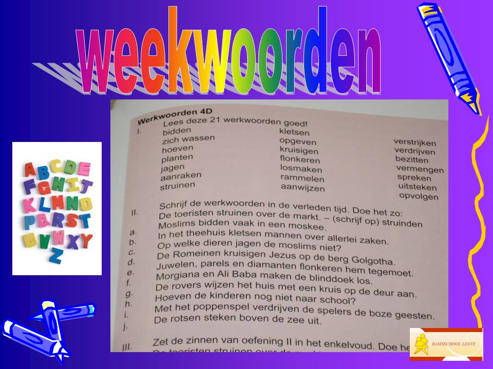 weekwoorden Met de weekwoorden maken we allerlei oefeningen binnen verschillende vakgebieden, voornamelijk spelling en taal.