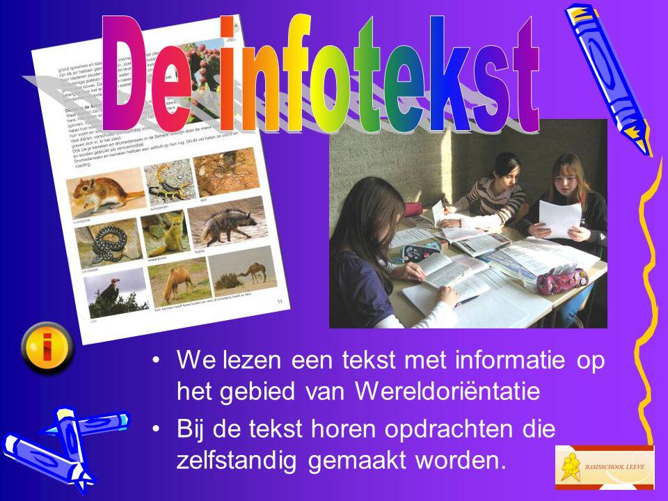De infotekst We lezen een tekst met informatie op het gebied van Wereldoriëntatie.