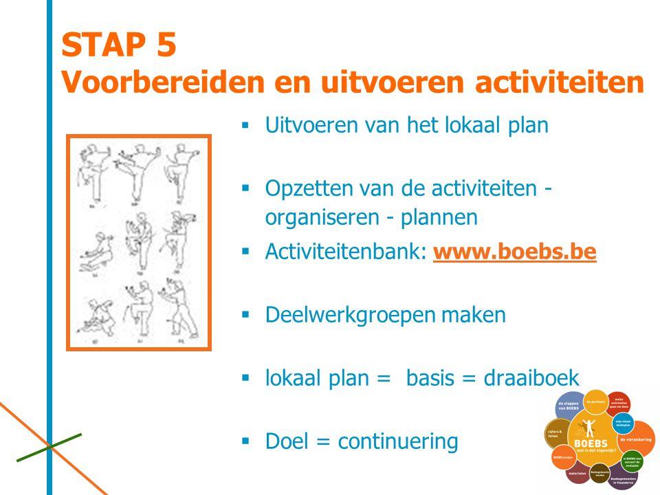 STAP 5 Voorbereiden en uitvoeren activiteiten