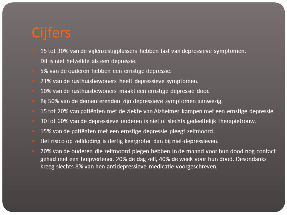 Cijfers 15 tot 30% van de vijfenzestigplussers hebben last van depressieve symptomen. Dit is niet hetzelfde als een depressie.