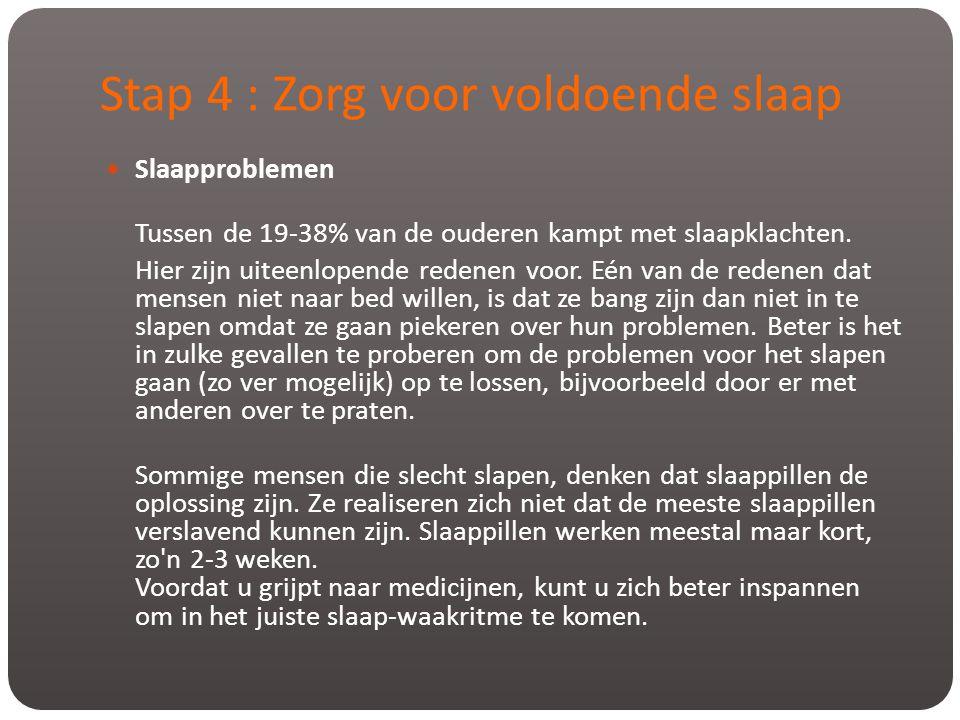 Stap 4 : Zorg voor voldoende slaap