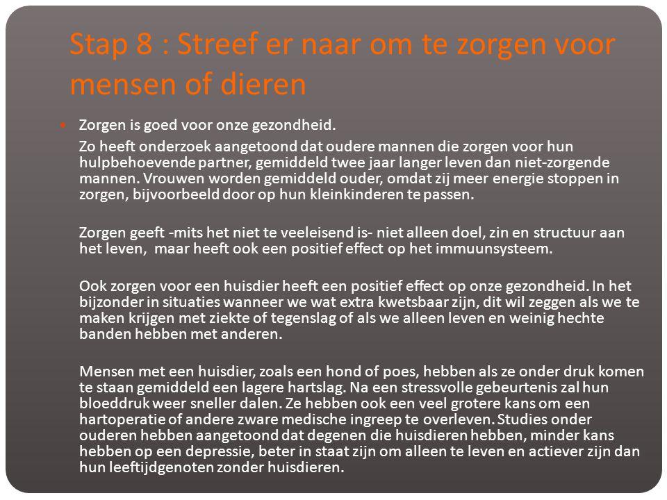 Stap 8 : Streef er naar om te zorgen voor mensen of dieren