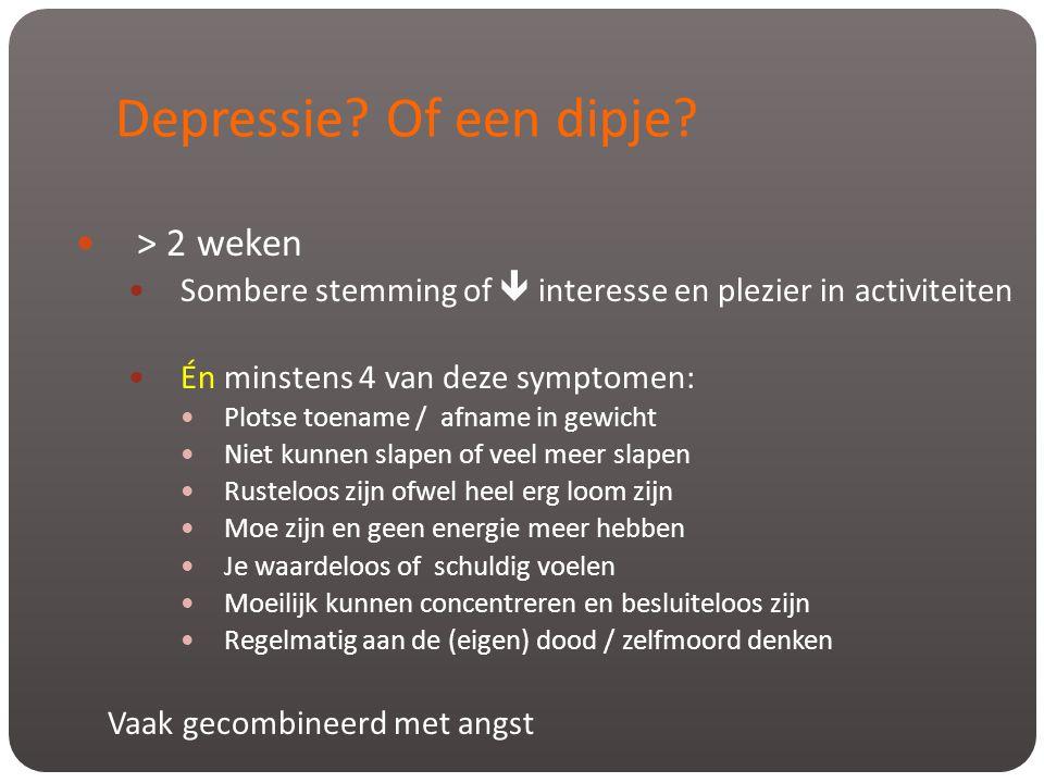 Depressie Of een dipje > 2 weken