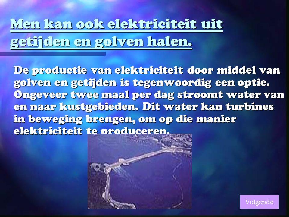 Men kan ook elektriciteit uit getijden en golven halen.