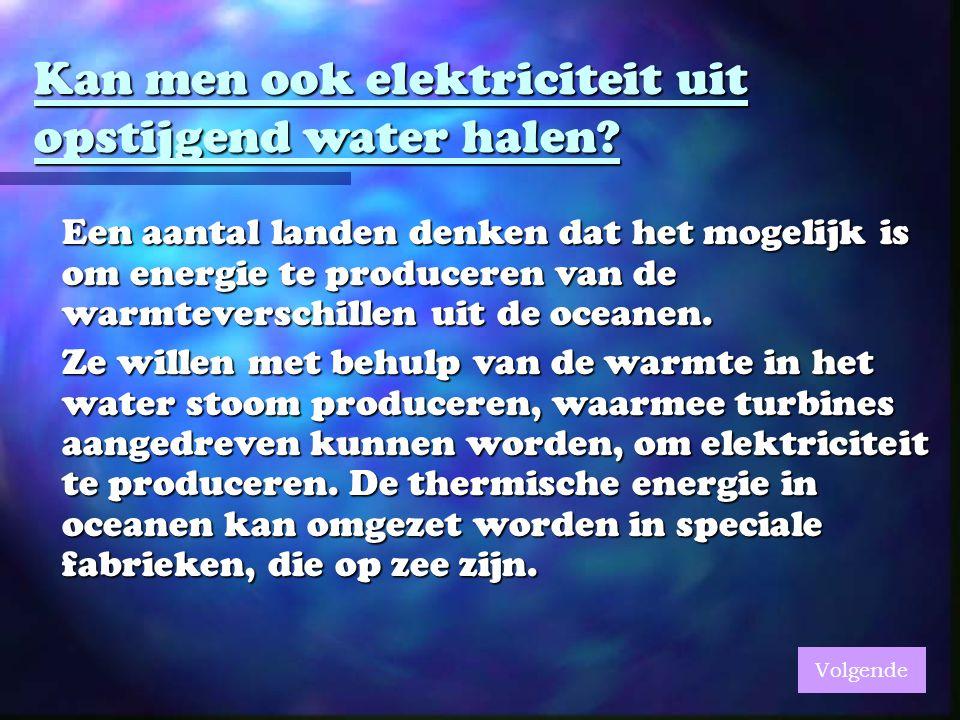 Kan men ook elektriciteit uit opstijgend water halen