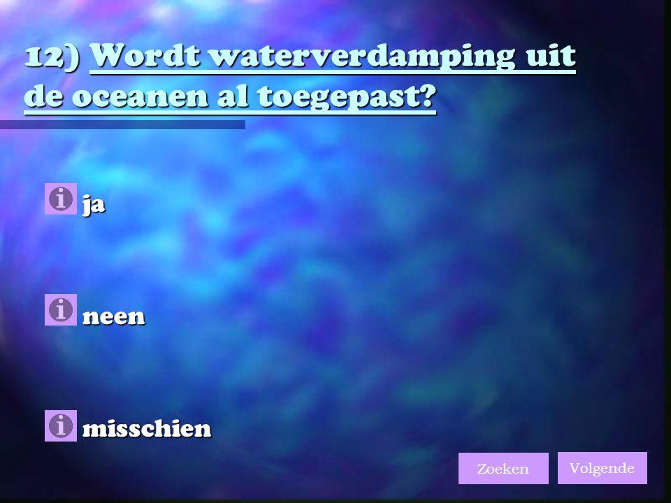 12) Wordt waterverdamping uit de oceanen al toegepast