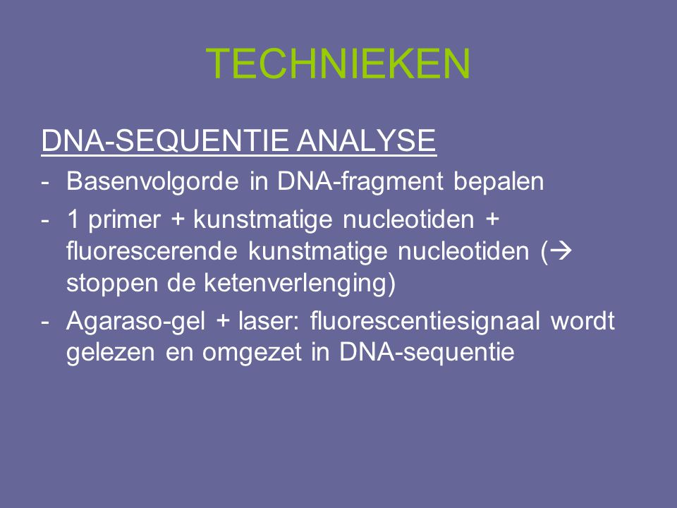 TECHNIEKEN DNA-SEQUENTIE ANALYSE Basenvolgorde in DNA-fragment bepalen