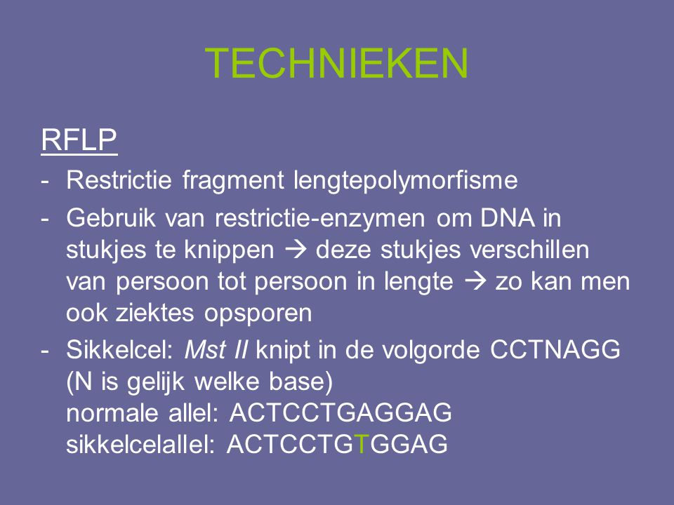 TECHNIEKEN RFLP Restrictie fragment lengtepolymorfisme