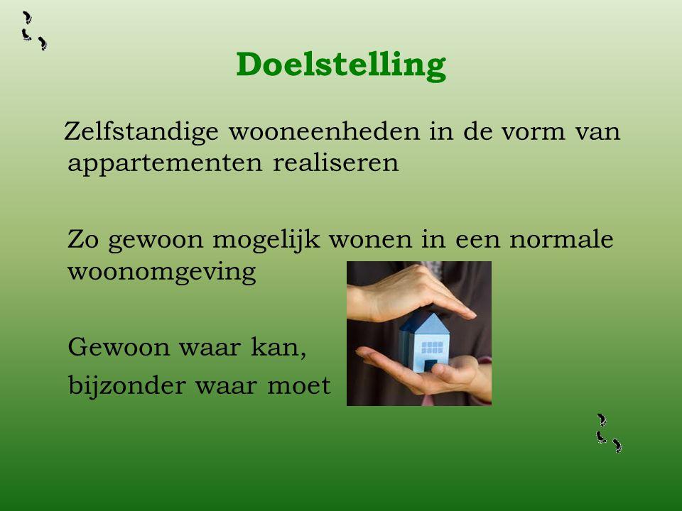 Doelstelling Zelfstandige wooneenheden in de vorm van appartementen realiseren. Zo gewoon mogelijk wonen in een normale woonomgeving.