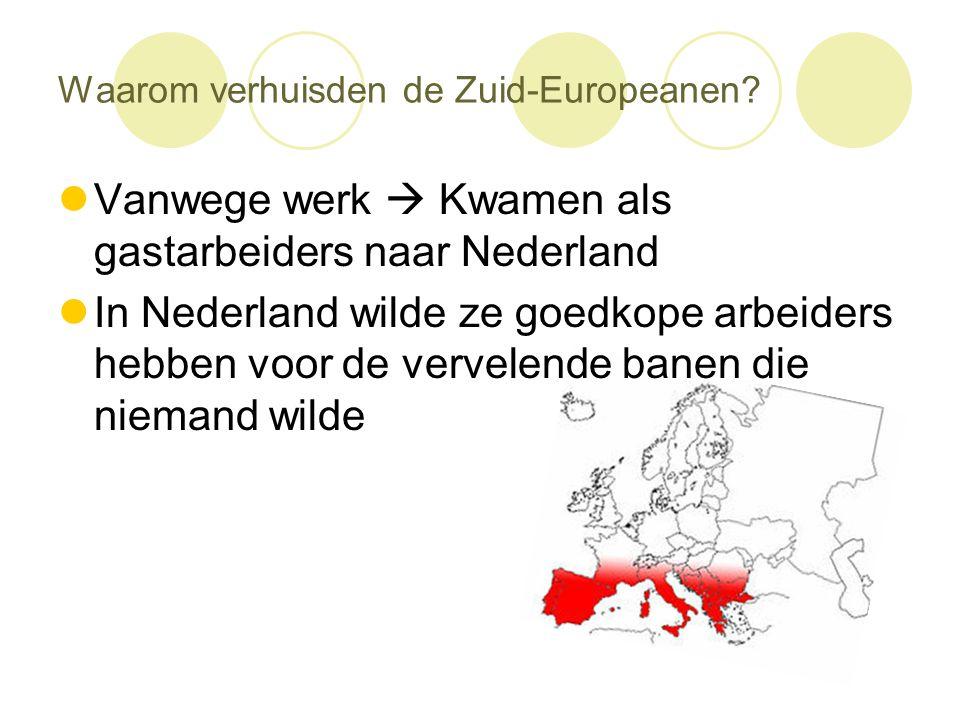 Waarom verhuisden de Zuid-Europeanen