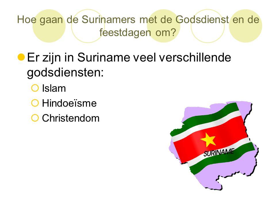 Hoe gaan de Surinamers met de Godsdienst en de feestdagen om