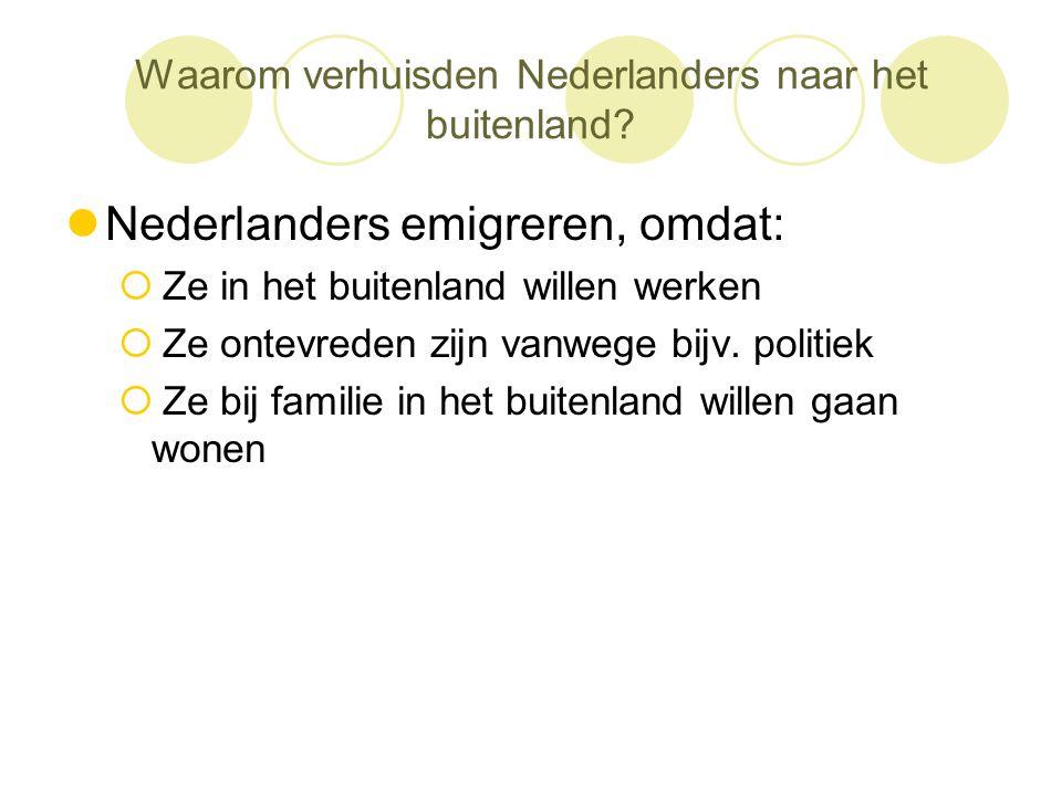 Waarom verhuisden Nederlanders naar het buitenland