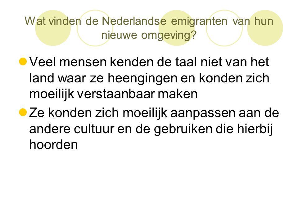 Wat vinden de Nederlandse emigranten van hun nieuwe omgeving