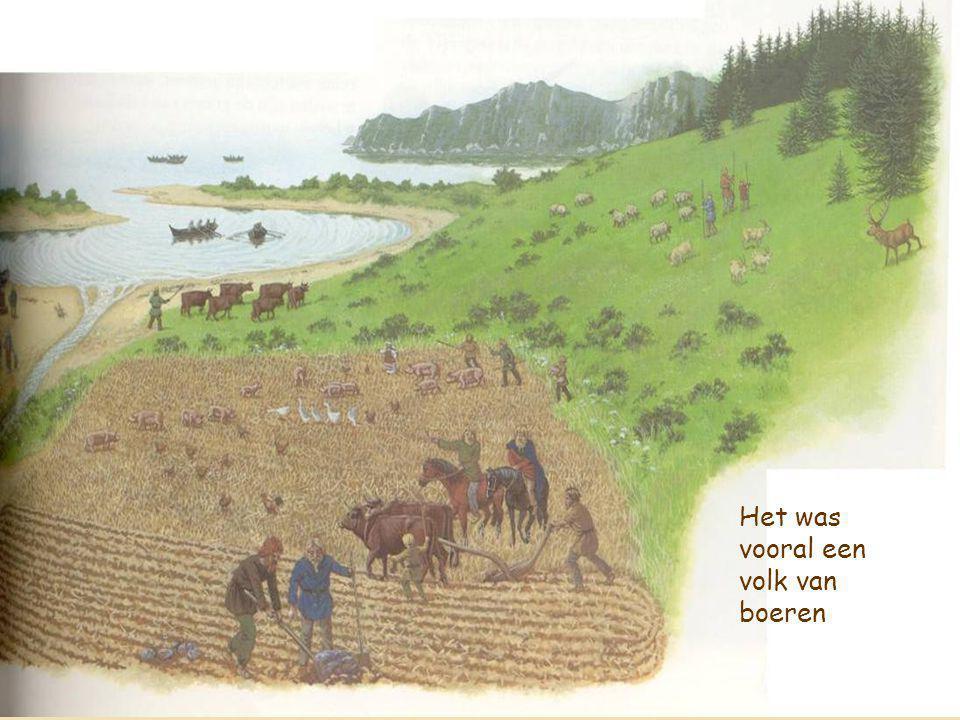Het was vooral een volk van boeren