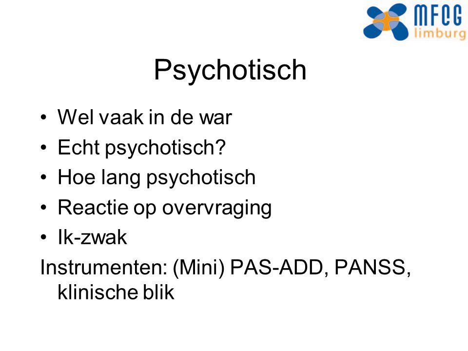 Psychotisch Wel vaak in de war Echt psychotisch Hoe lang psychotisch