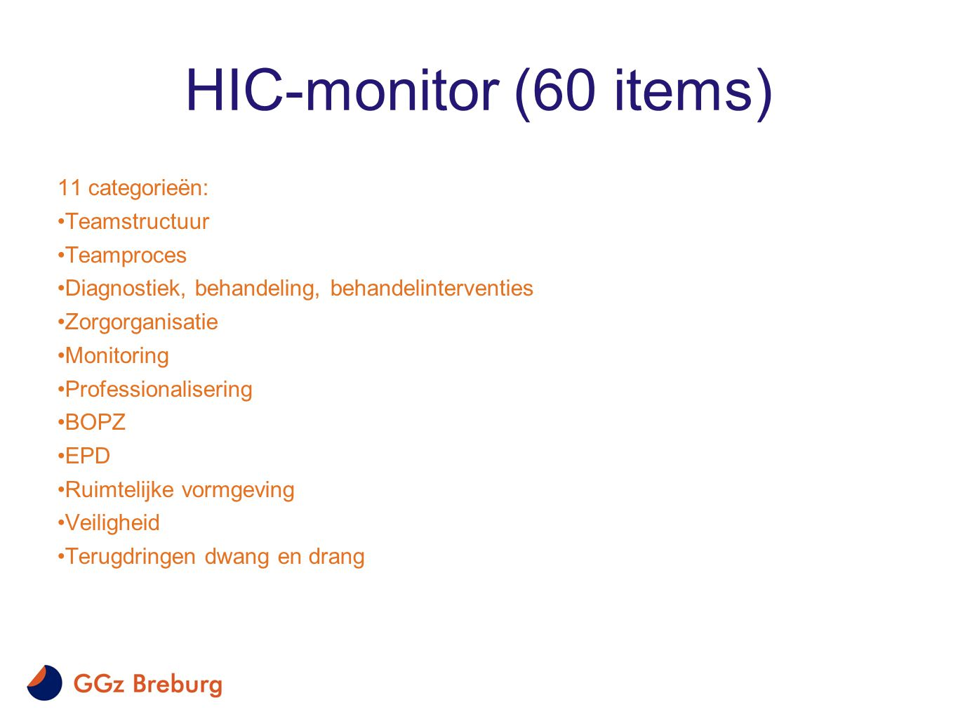 HIC-monitor (60 items) 11 categorieën: Teamstructuur Teamproces
