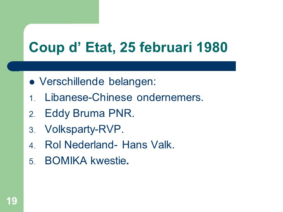 Coup d' Etat, 25 februari 1980 Verschillende belangen: