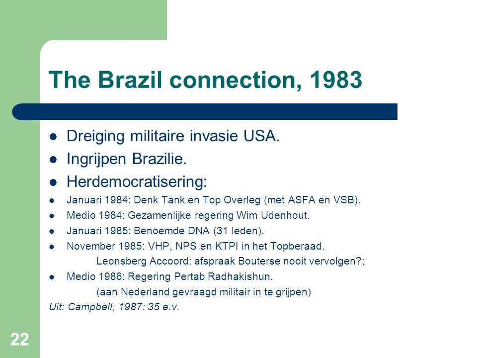 The Brazil connection, 1983 Dreiging militaire invasie USA.