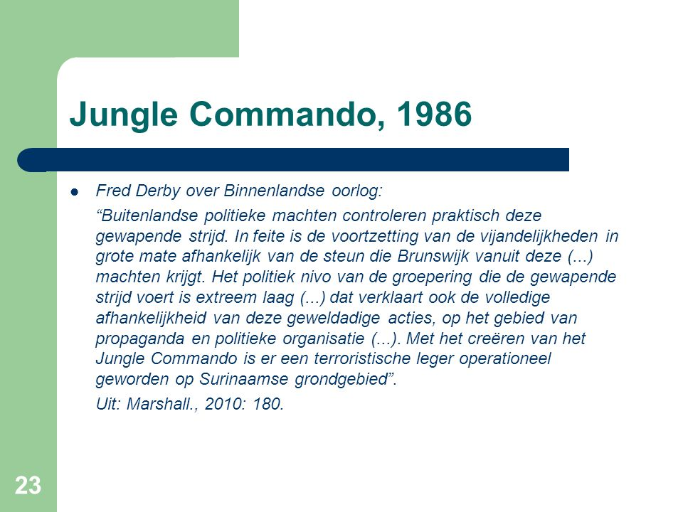 Jungle Commando, 1986 Fred Derby over Binnenlandse oorlog: